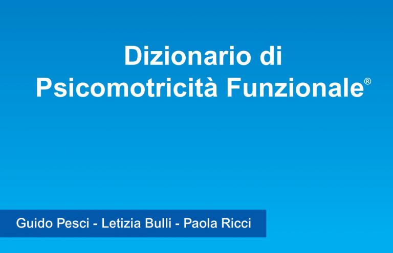 DIZIONARIO DI PSICOMOTRICITÀ FUNZIONALE